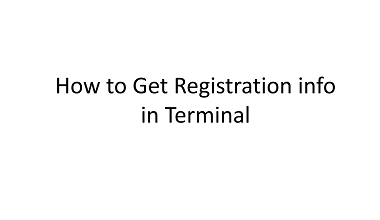 How to Get Registration info in Terminal